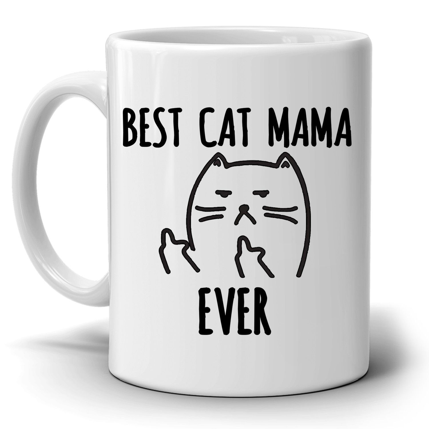 Funny Best Cat Mama Ever Coffee Mug, Unique Gifts for Mom