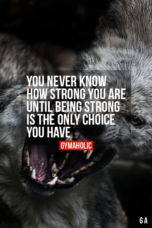 You Never Know How Strong You Are Until being strong is the only choice you have. http://www.gymaholic.co