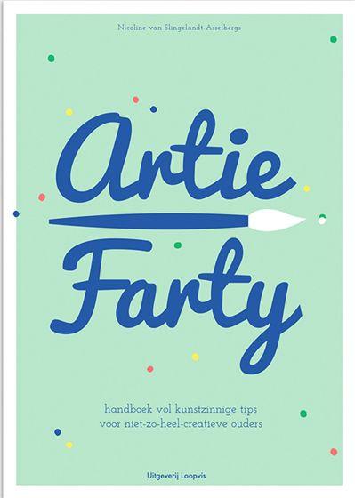 Artie Farty, hét handboek vol kunstzinnige tips voor niet-zo-heel-creatieve ouders