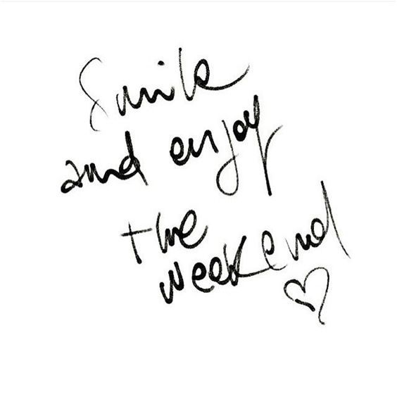 Smile and enjoy the weekend!
