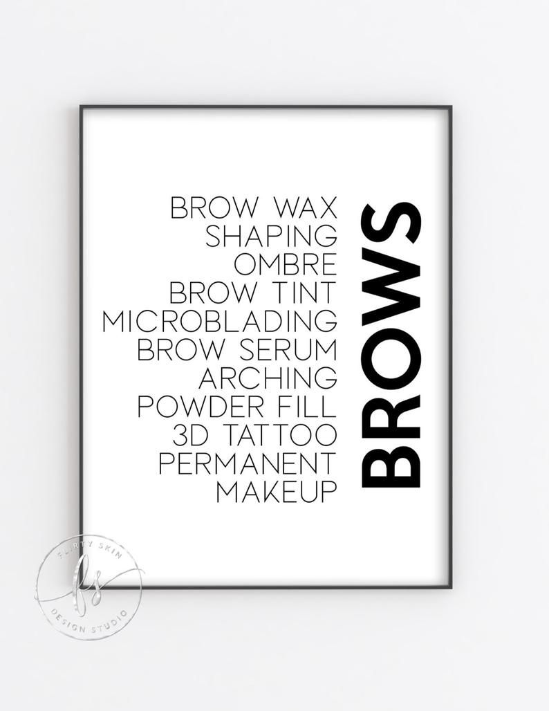BROWS | Esthetician Decor | Spa Quote | Salon Quote | Spa | Salon | Skin Care | Waxing Quote | Brows | Eyebrows | Microblading | Threading