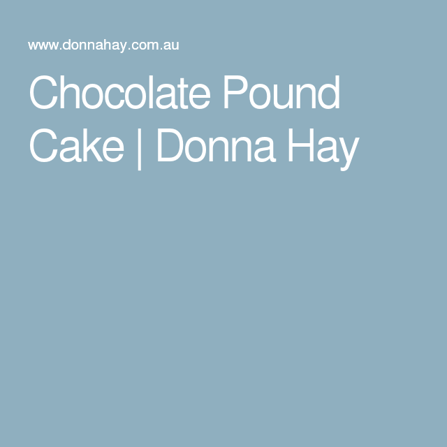 Chocolate Pound Cake | Donna Hay