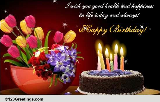 Wish You Health And Happiness Free Happy Birthday Ecards 123