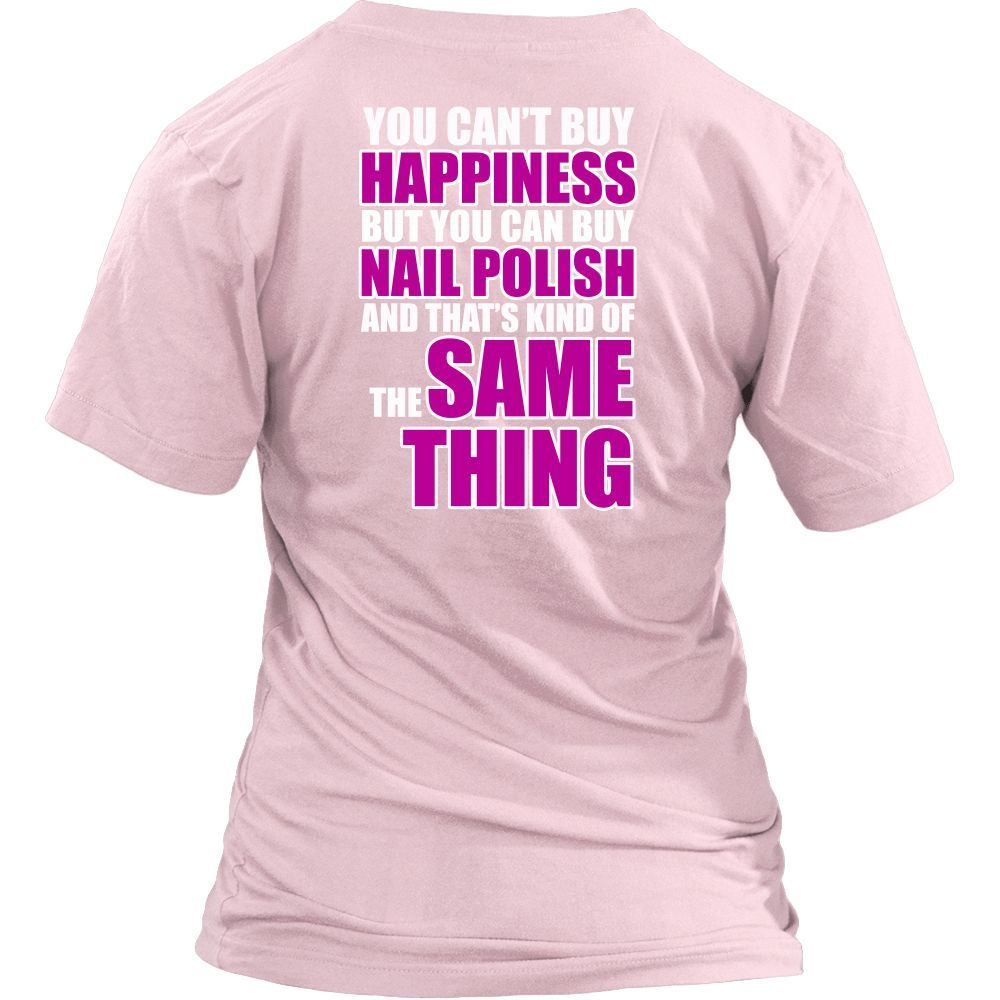 You Can't Buy Happiness But You Can Buy Nail Polish | Pretty Fierce Ladies Graphic V-Neck Tee
