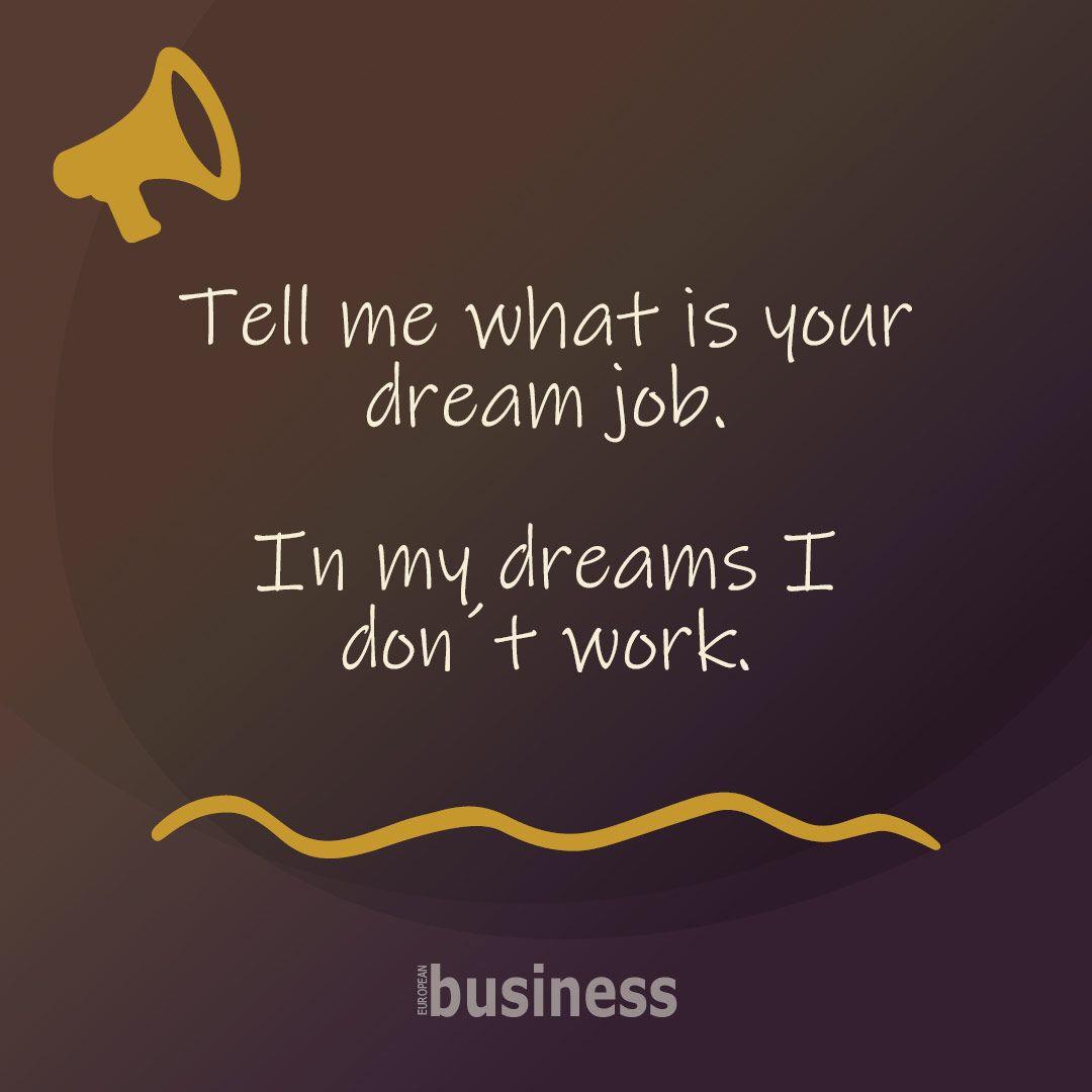 In My Dreams Funny Quotes Dream Job My Dream