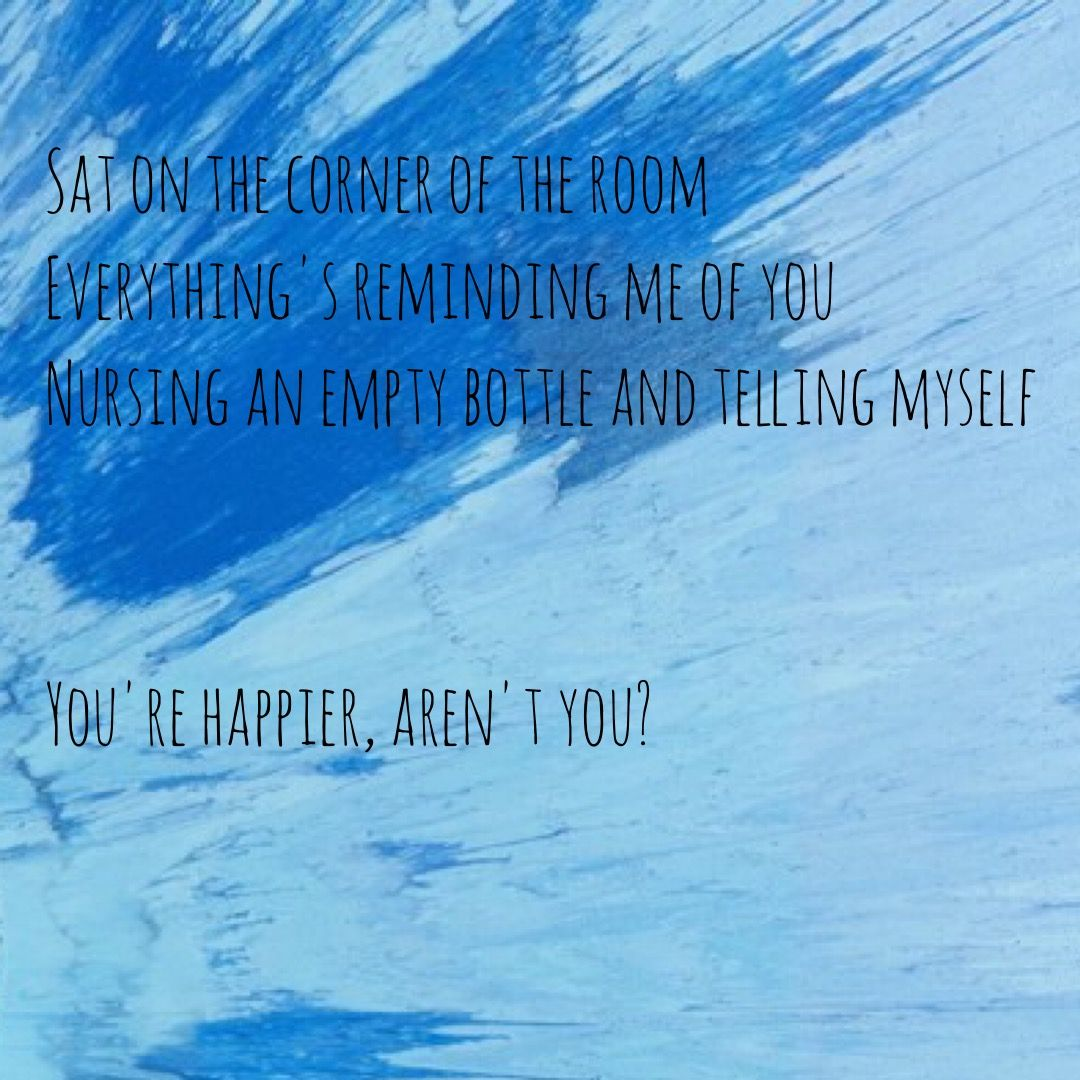Lyrics: Lyrics By Ed Sheeran - Happier From His Album #Divide #2017 #sheerio♥️