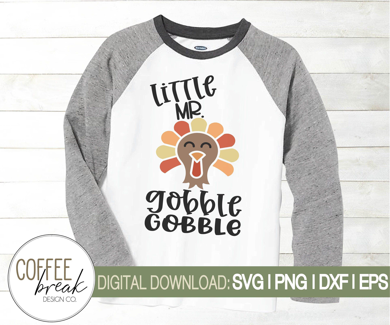 Download Little Mr gobble gobble SVG   Thanksgiving svg   Turkey ...