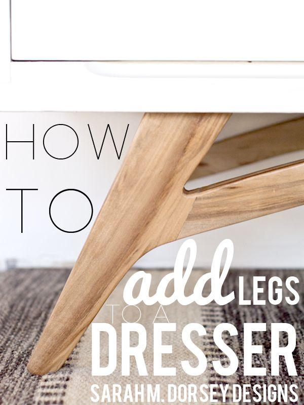 Adding Legs To A Mid Century Modern Dresser How To Sarah M Dorsey Designs Mid Century Modern Dresser Modern Dresser Flipping Furniture
