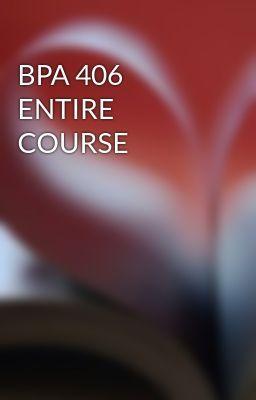 BPA 406 ENTIRE COURSE #wattpad #short-story