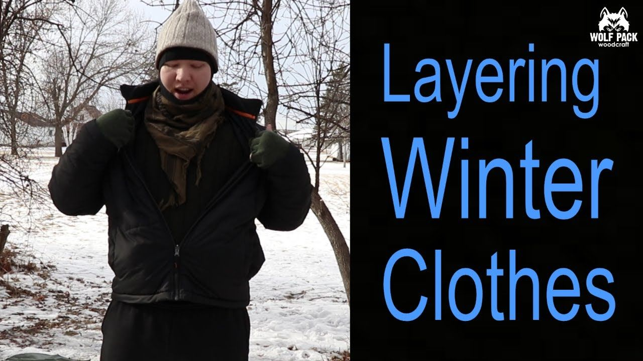 Staying Warm While Winter Camping By Overlapping Layers ...