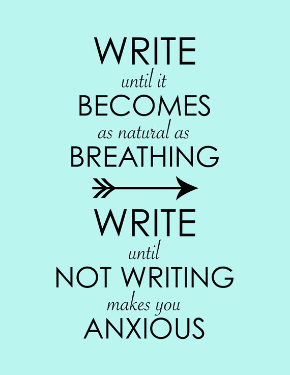 "Instant Download Poster ""Write Until It Becomes As Natural As Breathing, Write Until Not Writing Makes You Anxious"" by WordsGloriousWords & Christina Katz Media #writers"