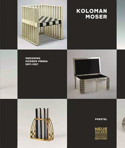 Koloman Moser: Designing Modern Vienna 1897-1907 by Christian Witt-Dorring and others