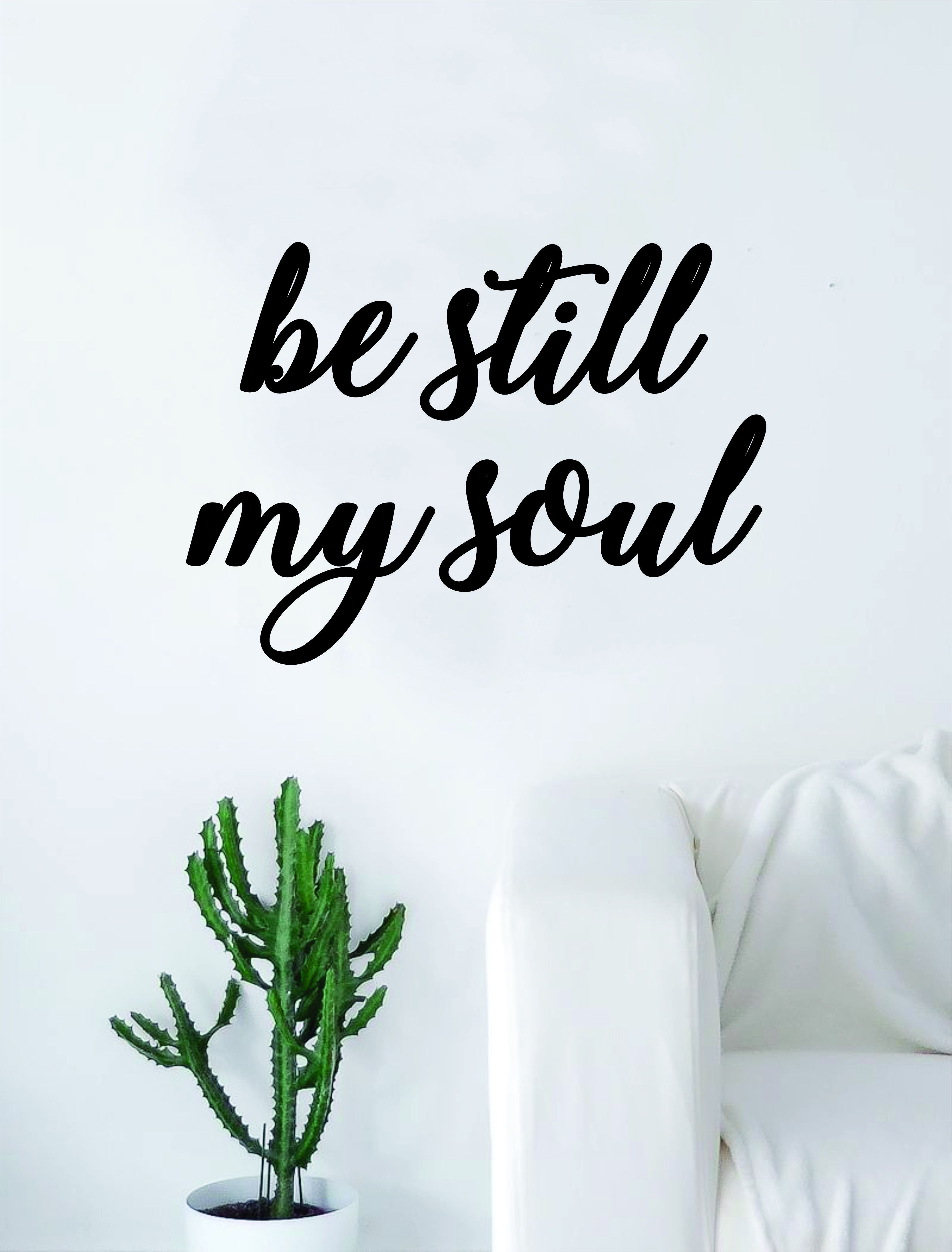 Be still my soul quote decal sticker wall vinyl art home decor