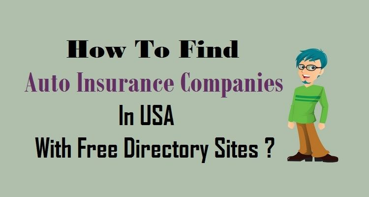 How To Find Autoinsurance Companies In Usa With Free Directory