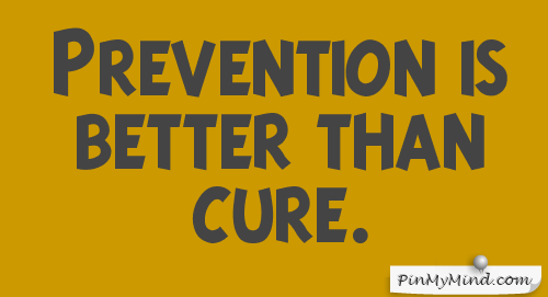 Prevention Is Better Than Cure Quotes: Proverbs - Prevention Is Better Than Cure.