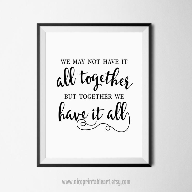 Family Quote Print, We May Not Have it All Togethe