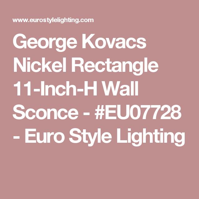 George Kovacs Nickel Rectangle 11-Inch-H Wall Sconce - #EU07728 - Euro Style Lighting