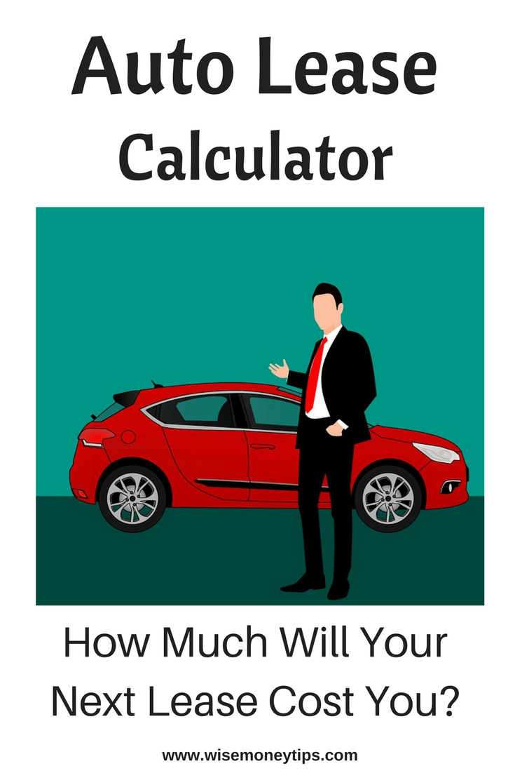 Auto Lease Calculator Estimate how much your next lease