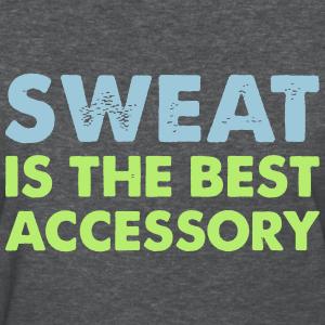 Sweat is Best Accessory