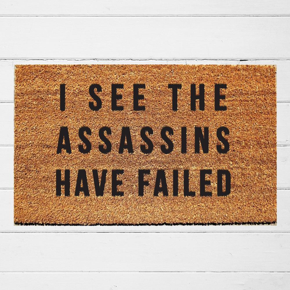 I See The Assassins Have Failed Doormat Door Mat Funny Doormats