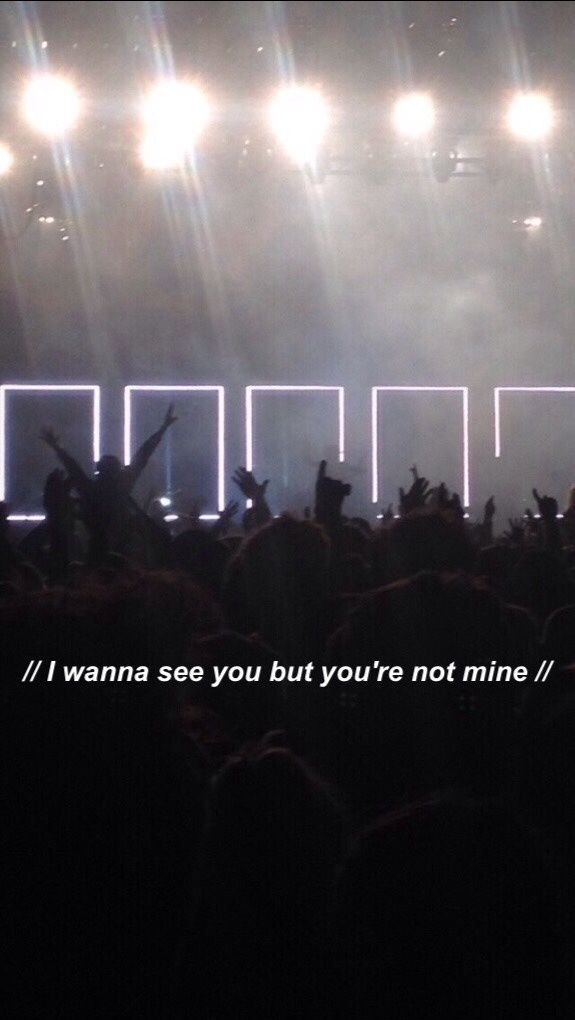 i wanna see you but you re not mine
