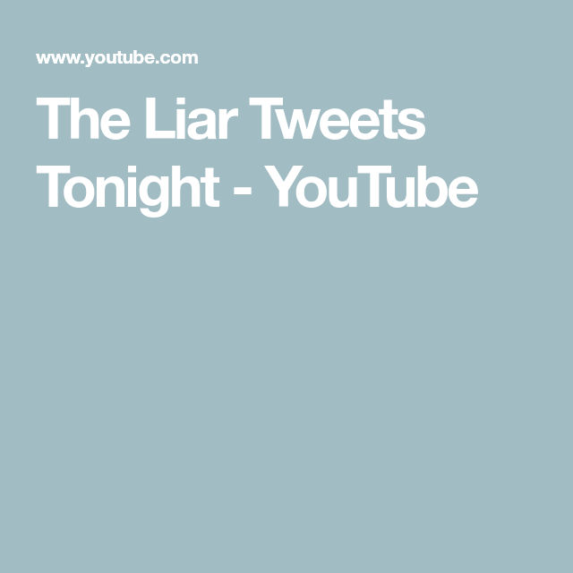 The Liar Tweets Tonight Lyrics
