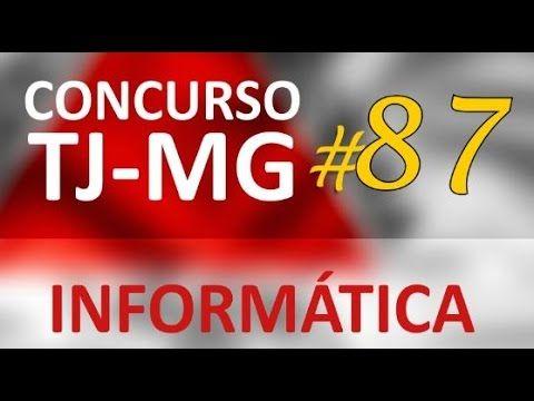 Concurso TJ MG 2016 Informática Aula 87