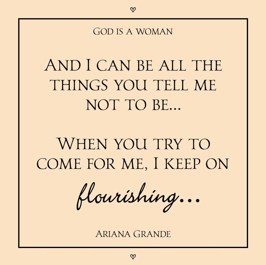 God Is A Woman By Ariana Grande From Her Album Sweetener Quotes