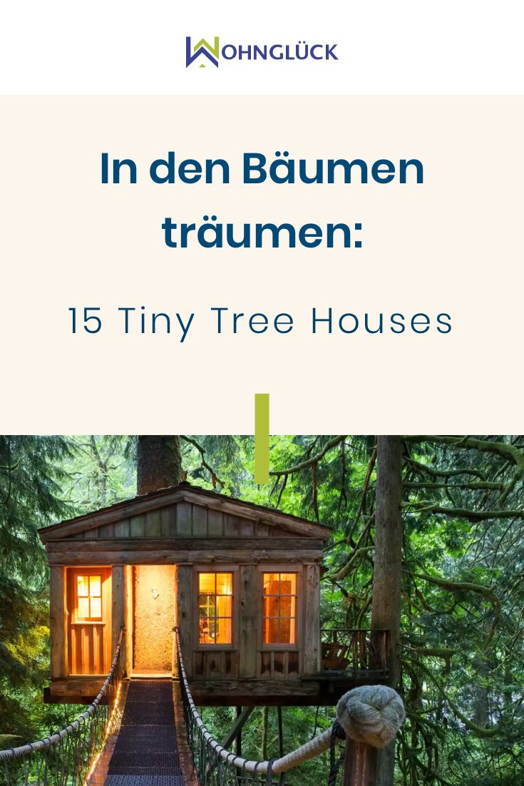 Photo of Dream in the trees: 15 idyllic tiny tree houses