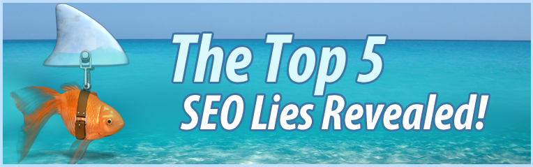 The Top 5 SEO Lies Revealed