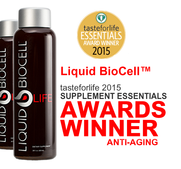 91d53b68d2 Liquid BioCell™ Life named Taste for Life s 2015 Supplement Essentials  Awards Winner in Anti-Aging! Learn more about the award-winning product.