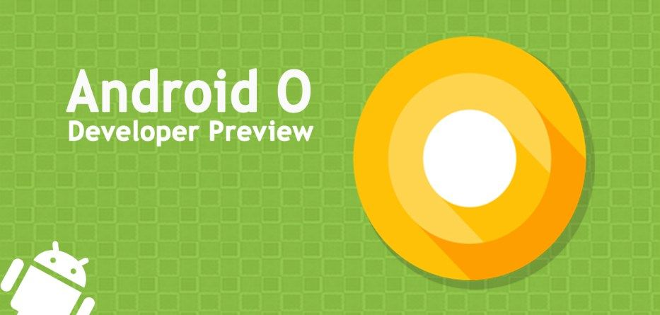 What does Google's #Android O have in store for #app #developers?