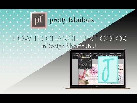 Video How To Change Text Color In Indesign Shortcut J Youtube Change Text Text Color Color