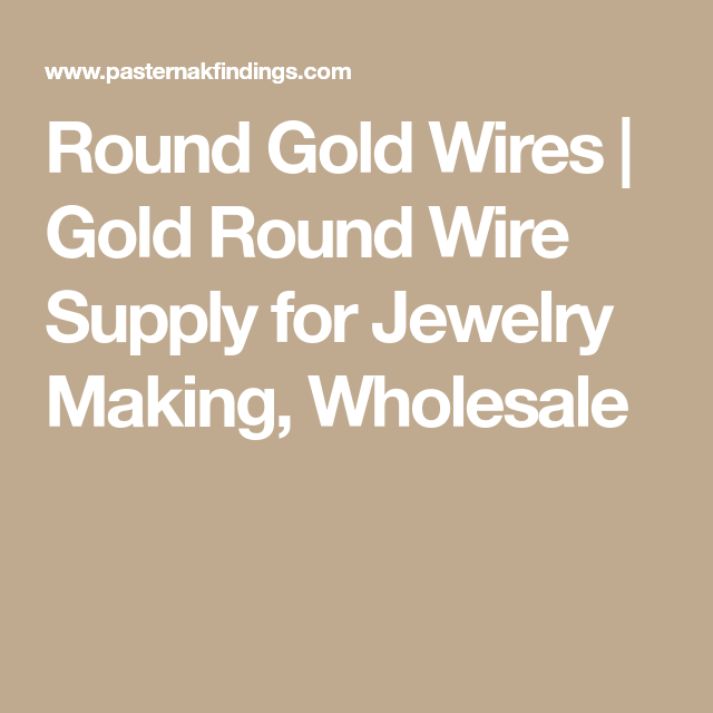 Round Gold Wires Gold Round Wire Supply for Jewelry Making