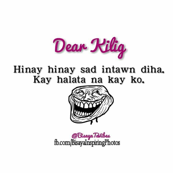 Dear Kilig Bisaya Quotes Patama Quotes Quotable Quotes