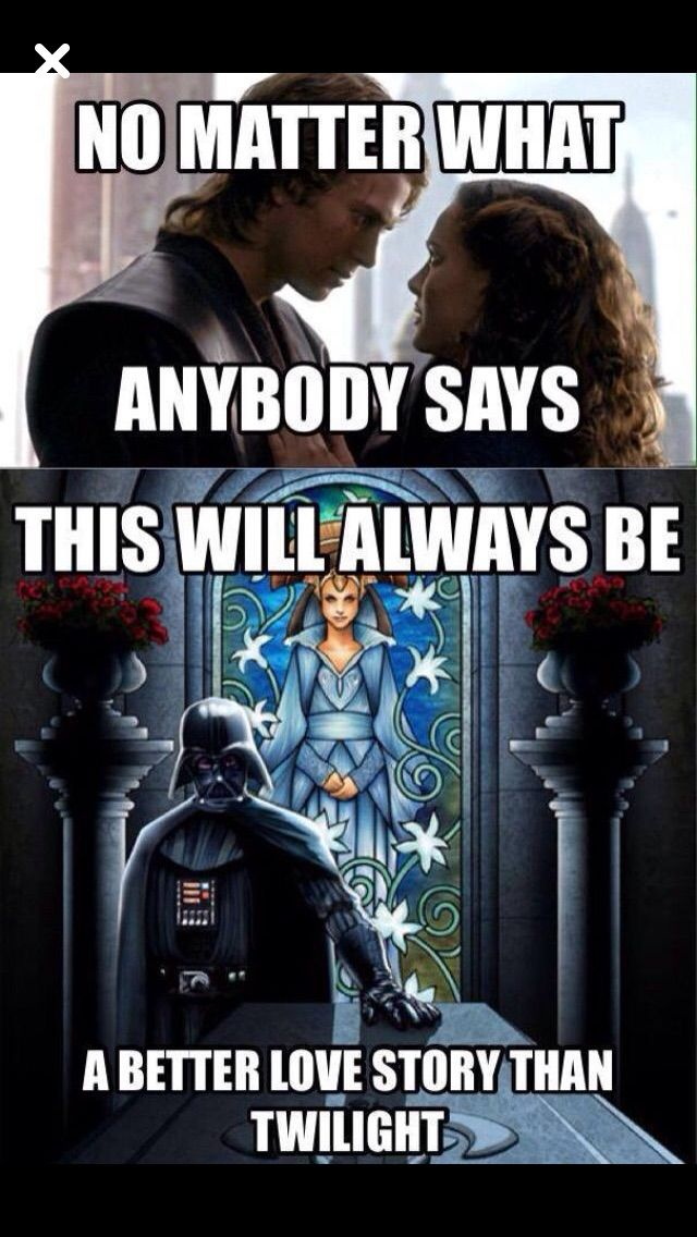 Almost Every Love Story Is Better Than Twilight Star Wars Memes