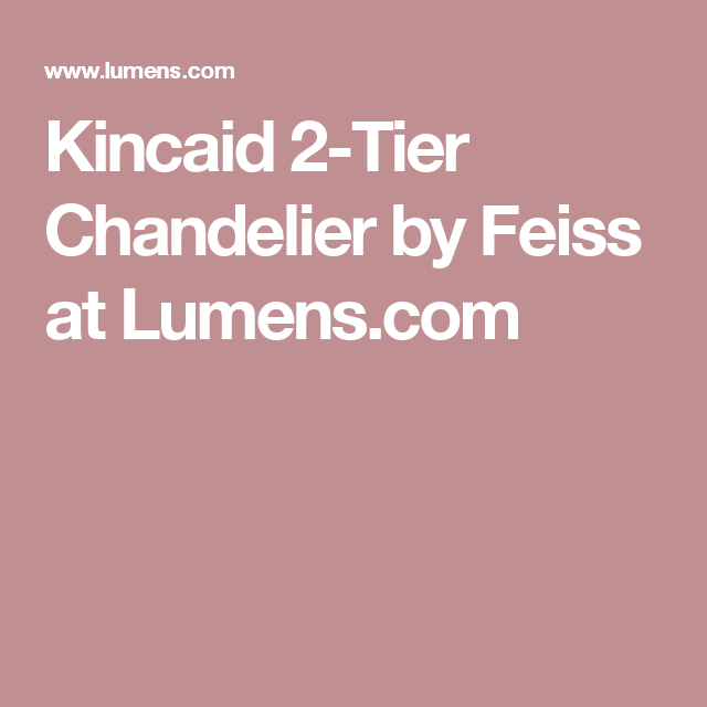 Kincaid 2-Tier Chandelier by Feiss at Lumens.com
