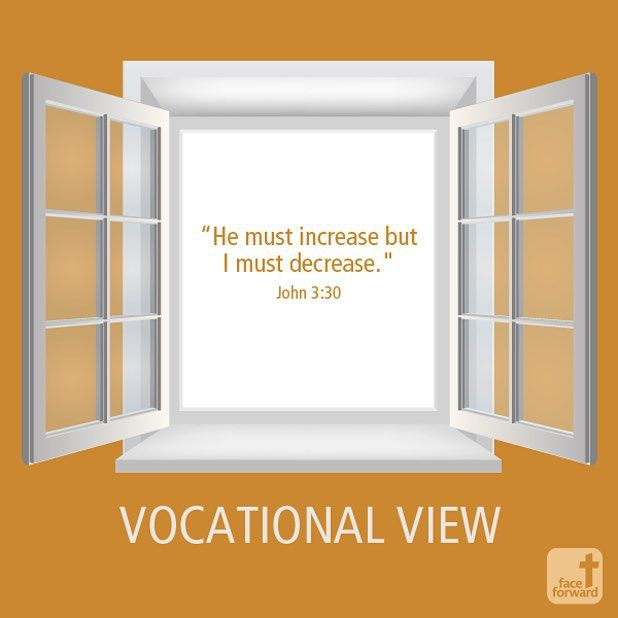 Vocational View | Keep This in Mind | Branding | John 3:30 | He must increase but I must decrease