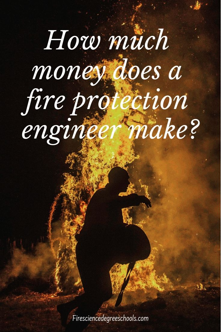 How Much money Does A Fire Protection Engineer Make?