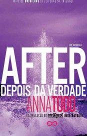Baixar Livro After Depois Da Verdade After Vol 02 Ana Todd