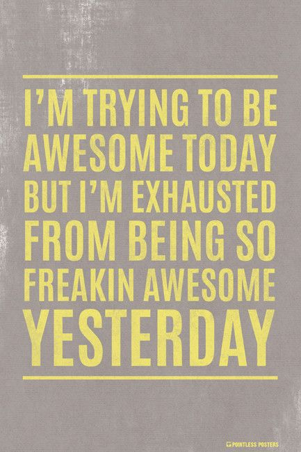 I'm Trying To Be Awesome Today Poster Funny quotes, Mom