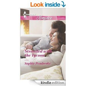 Stranded with the Tycoon (Harlequin Romance) - Kindle edition by Sophie Pembroke. Romance Kindle eBooks @ Amazon.com.