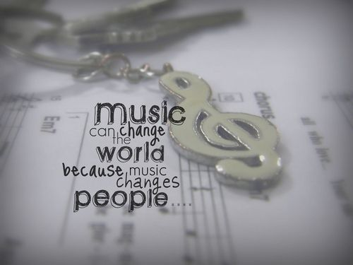 Music Can Change The World Because Music Changes People In This