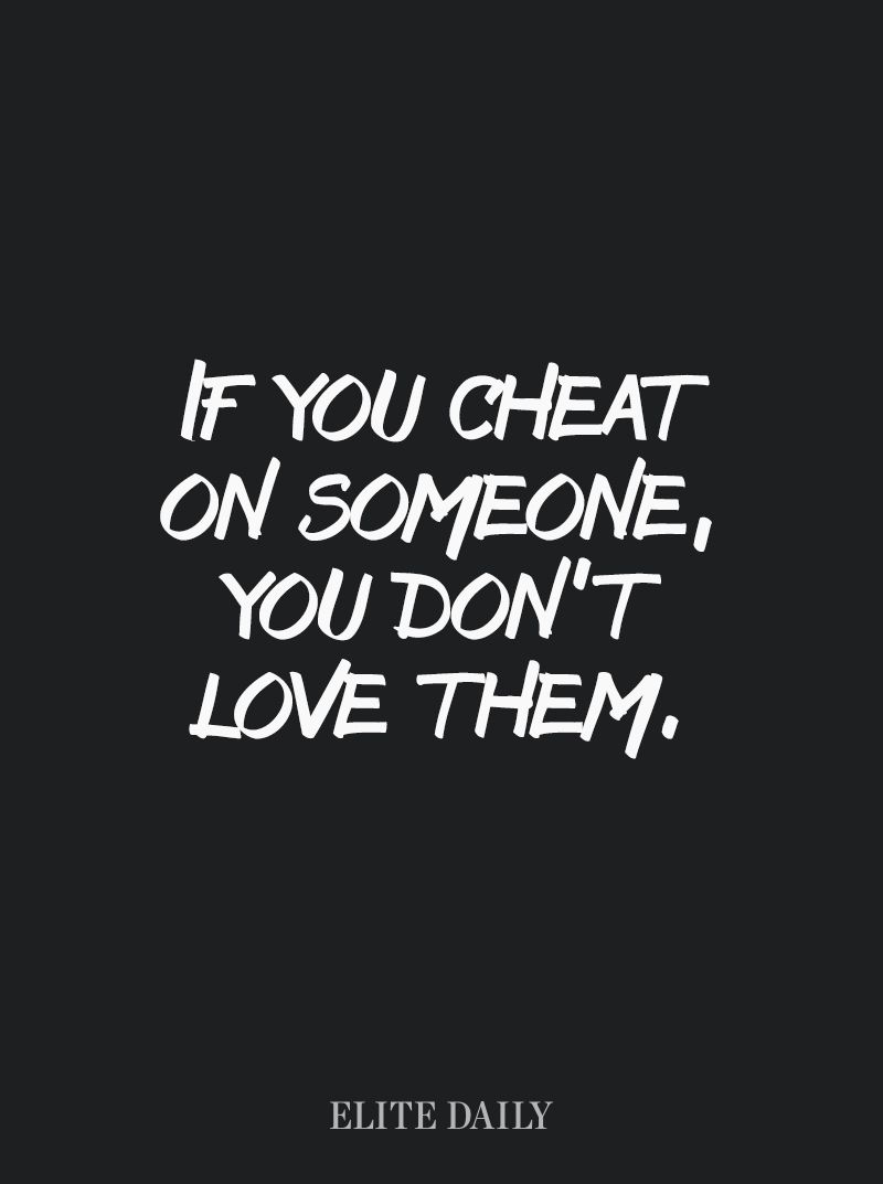The Ugly Truth If You Cheat Someone You Do Not Love That Person