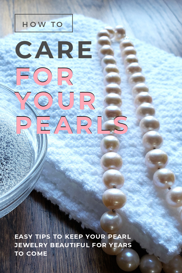 How To Care For Your Pearls How To Clean Pearls Pearls Jewelry Organizer Storage