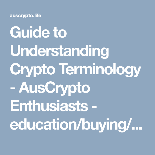 A Guide To Cryptocurrency Terminology Bitcoin