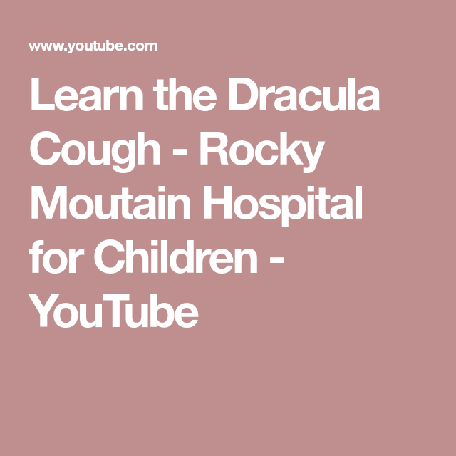 Learn the Dracula Cough - Rocky Moutain Hospital for Children - YouTube
