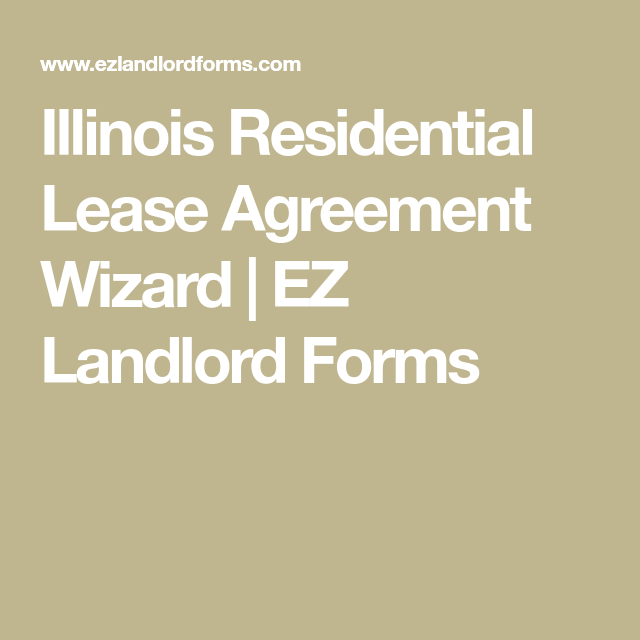 Illinois Residential Lease Agreement Wizard Ez Landlord Forms