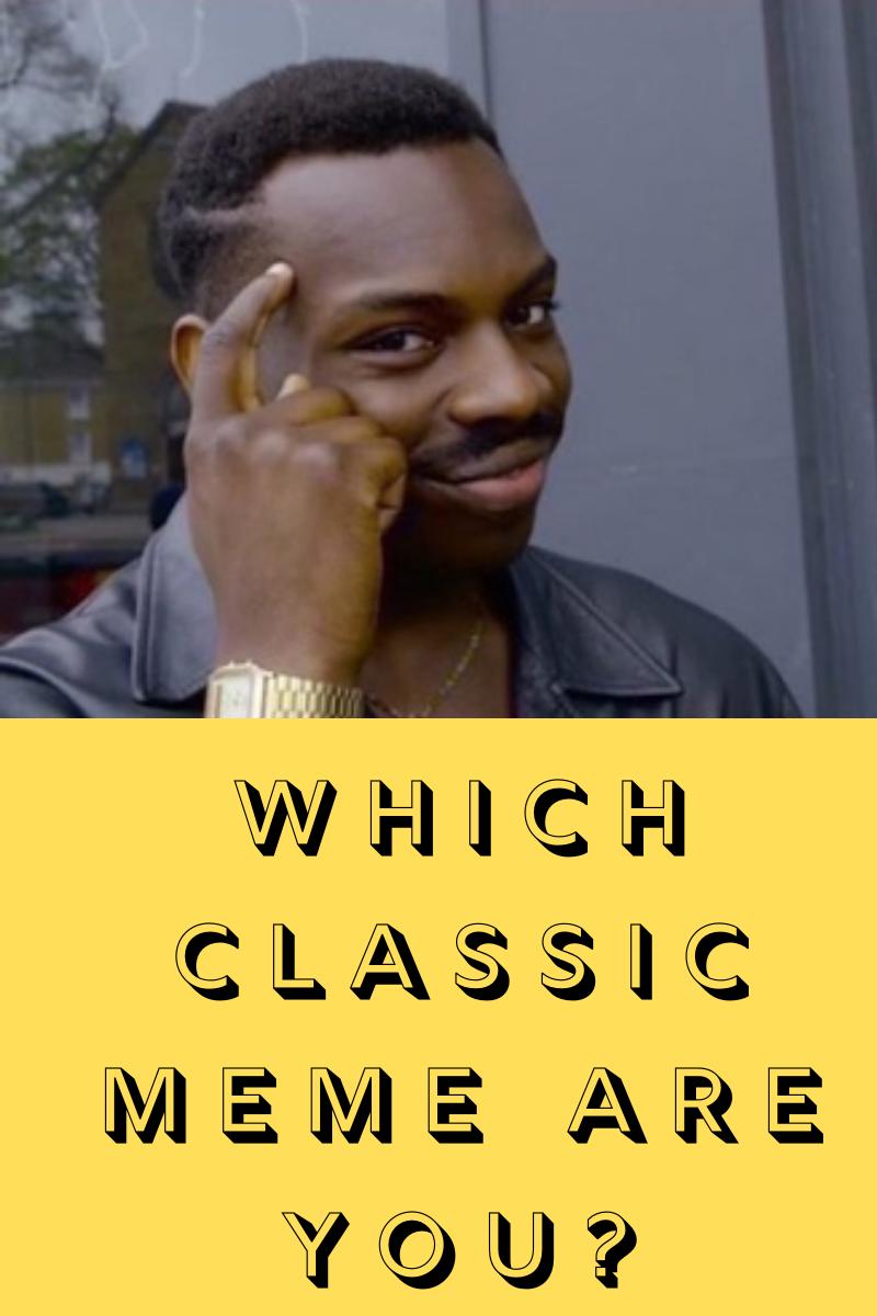 What Classic Internet Meme Describes Your Soul Memes Best Memes Humor