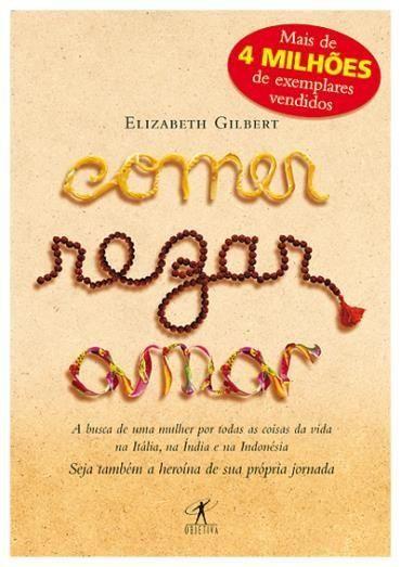 Comer Rezar Amar Elizabeth Gilbert Livros De Viagens E Amo Livros